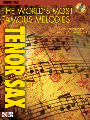 - The World's Most Famous Melodies: Tenor Sax Play-Along Book/CD Pack