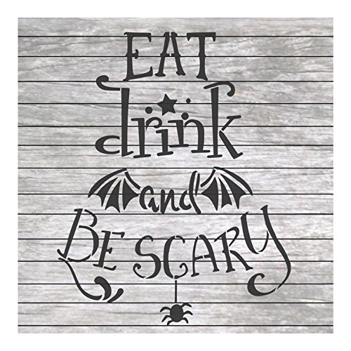 Halloween Words Quote Stencil Eat Drink and be Scary Fall Holiday -