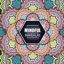 Mindful Mandalas: A Creative Colouring Book: Mindful & Creative Calm Colouring Books For Adults & Children