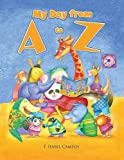 img - for My Day from A to Z (English Edition) (Spanish Edition) book / textbook / text book