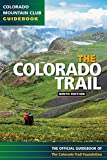 The Colorado Trail, 9th Edition (Colorado Mountain Club Guidebooks)