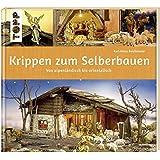 Krippen zum Selberbauen: von alpenländisch bis orientalisch (Werkstatt)