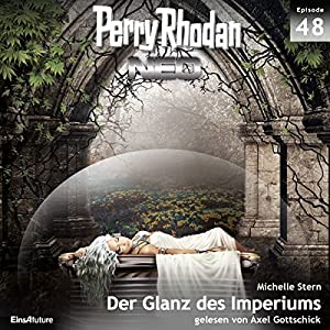 Der Glanz des Imperiums (Perry Rhodan NEO 48) Hörbuch