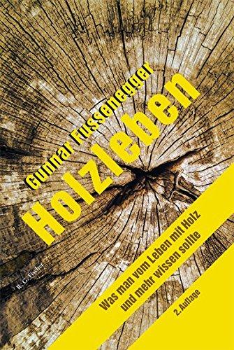 Holzleben: Was man vom Leben mit Holz und mehr wissen sollte