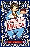 La pasteleria magica (Spanish Edition)