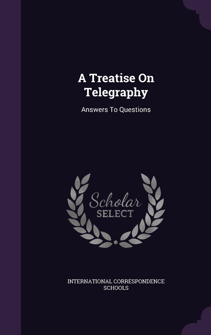 Download A Treatise On Telegraphy: Answers To Questions pdf