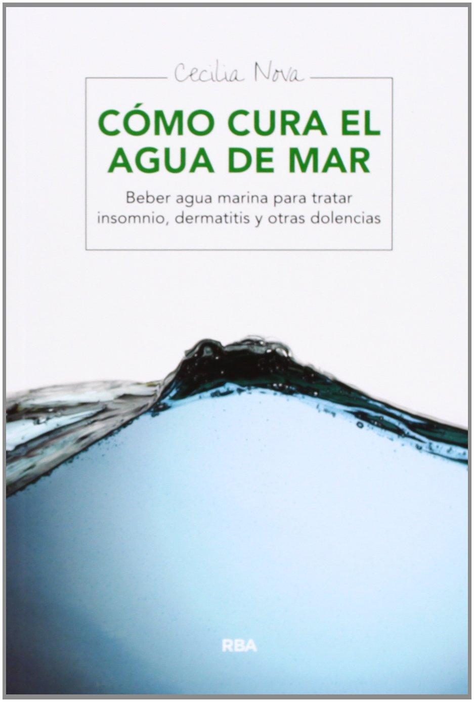 Como cura el agua del mar (SALUD): Amazon.es: Nova, Cecilia: Libros