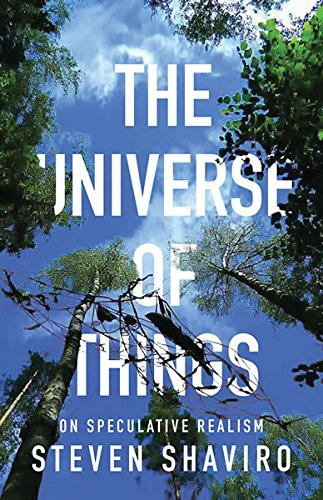 The Universe of Things: On Speculative Realism (Posthumanities) [Steven Shaviro] (Tapa Blanda)