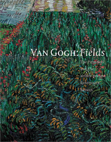 Van Gogh: Fields - The Field with Poppies and the Artists' Dispute