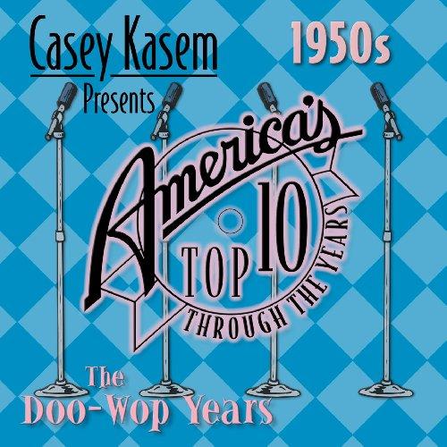 Casey Kasem Presents America's Top Ten- 1950s: The Doo Wop Years