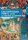 Les châteaux forts dans la France du moyen âge par Panouillé