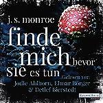 Finde mich - bevor sie es tun | J. S. Monroe