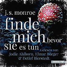 Finde mich - bevor sie es tun Hörbuch von J. S. Monroe Gesprochen von: Detlef Bierstedt, Elmar Börger, Jodie Ahlborn