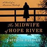 Front cover for the book The Midwife of Hope River: A Novel of an American Midwife by Patricia Harman