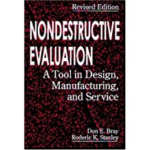 Nondestructive Evaluation: A Tool in Design, Manufacturing and Service