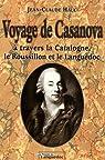 Voyage de Casanova : A travers la Catalogne, le Roussillon et le Languedoc par Hauc