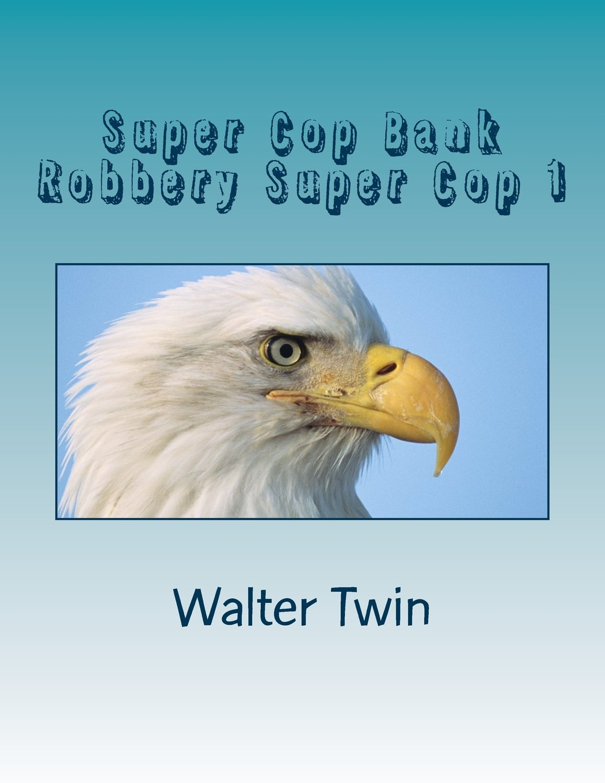 Super Cop Bank Robbery Super Cop 1 PDF