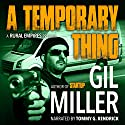 A Temporary Thing Audiobook by Gil Miller Narrated by Tommy G. Kendrick