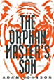 The Orphan Master's Son: A Novel (Pulitzer Prize - Fiction)