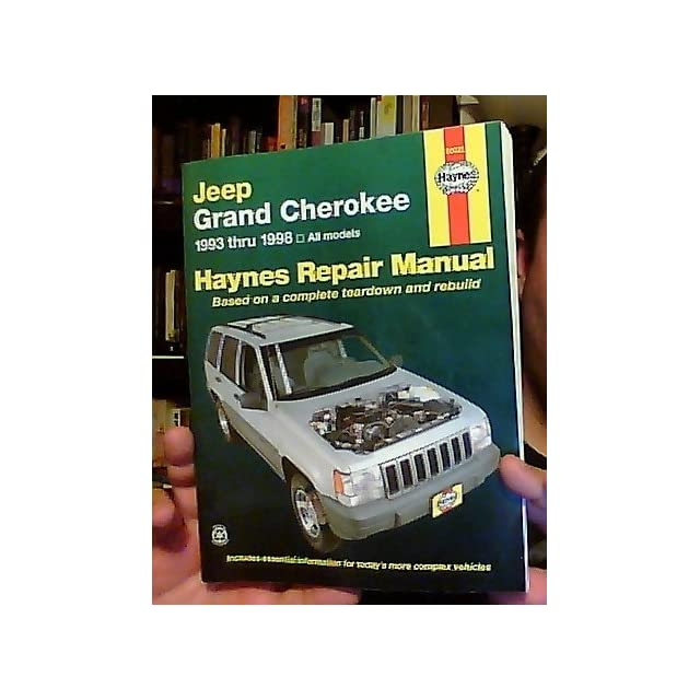 Jeep Grand Cherokee Automotive Repair Manual All Jeep Grand Cherokee Models 1993 Through 1998 (Haynes Automotive Repair Manual Series)