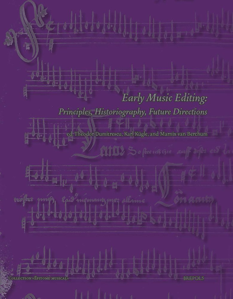 Download Early Music Editing: Principles, Historiography, Future Directions (Epitome Musical) ebook