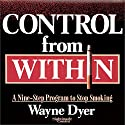 Control from Within Speech by Wayne Dyer Narrated by Wayne Dyer