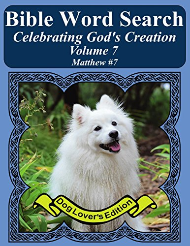 Bible Word Search Celebrating God's Creation Volume 7: Matthew #7 Extra Large Print (Bible Word Find Dog Lover's Edition) image 1