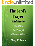 The Lord's Prayer, and more:: The Bible's Most Powerful and Connected Prayers