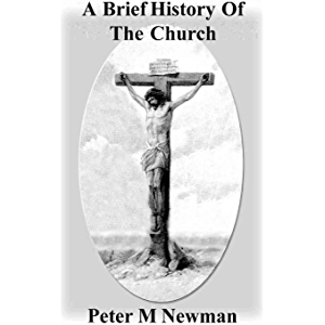 A Brief History of the Church (Christian Discipleship Series Book 22)