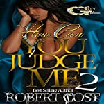 How Can You Judge Me 2 | Robert Cost