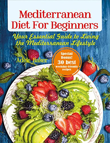 Mediterranean Diet for Beginners: Your Essential Guide to Living the Mediterranean Lifestyle (Mediterranean diet for weight loss) - Italian Main Course Dishes
