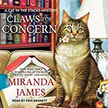 Claws for Concern: Cat in the Stacks Mystery Series, Book 9 Audiobook by Miranda James Narrated by Erin Bennett
