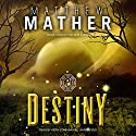 Destiny: The New Earth, Book 4 Audiobook by Matthew Mather Narrated by Keith Szarabajka