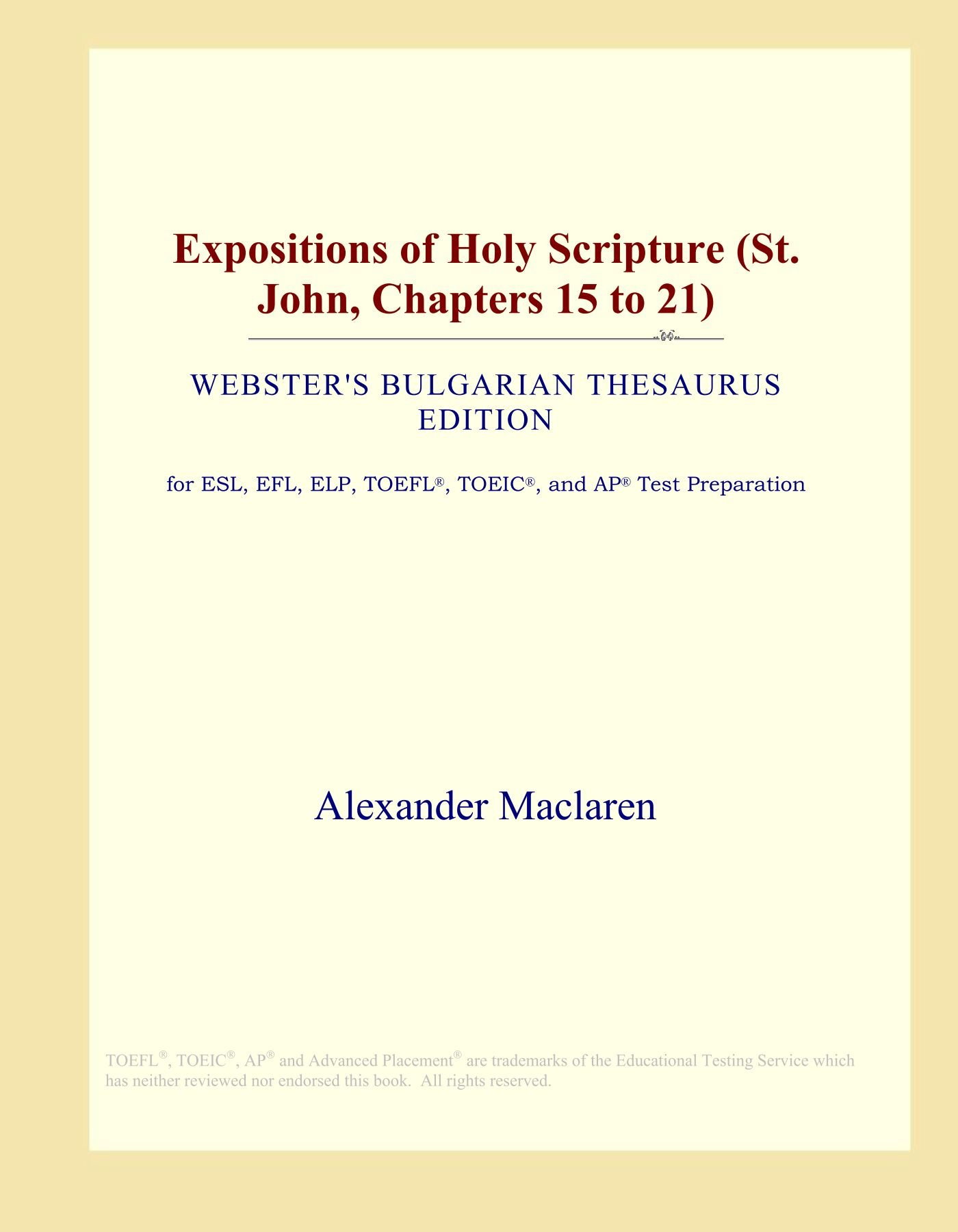 Expositions of Holy Scripture (St. John, Chapters 15 to 21) (Webster's Bulgarian Thesaurus Edition) pdf epub