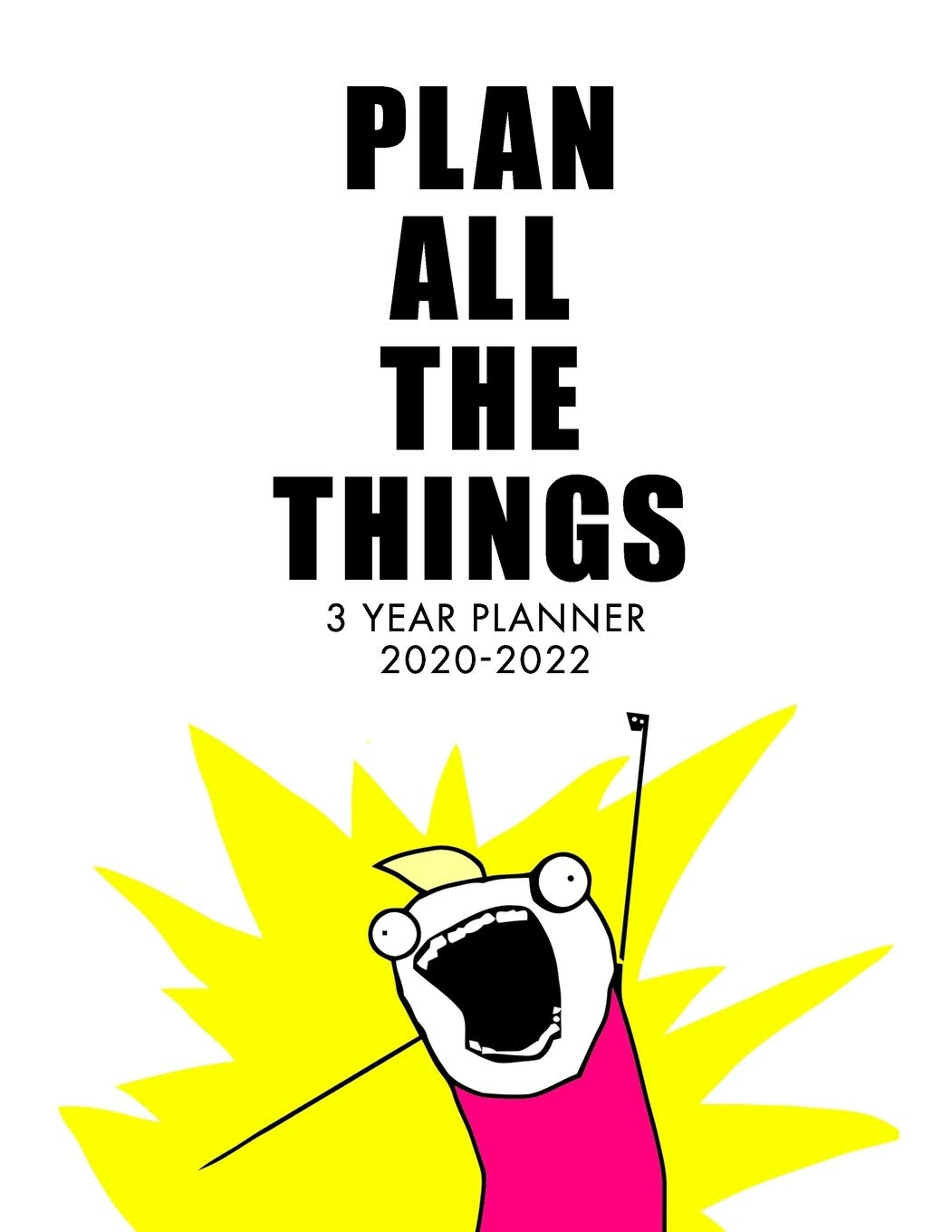 Meme Calendar 2022.Buy 3 Year Planner 3 Year Calendar Planner For January 2020 December 2022 Includes Contacts Notes Page 36 Month Planner 3 Year Monthly Planner Notes Section Funny Meme Inspirational
