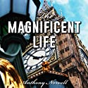 The Magnificent Life Audiobook by Anthony Norvell Narrated by Nicholas Messina