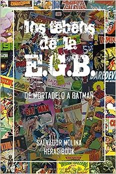 Los Tebeos De La E.g.b.: De Mortadelo A Batman por Salvador Molina epub