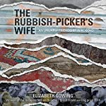 The Rubbish-Picker's Wife: An Unlikely Friendship in Kosovo | Elizabeth Gowing