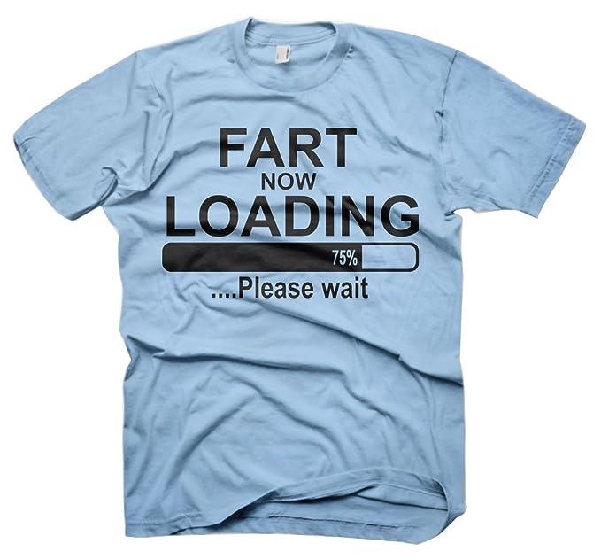f908b2dc StarliteShoppingMall Fart Now Loadings-Mens Funny Sayings Slogans ...