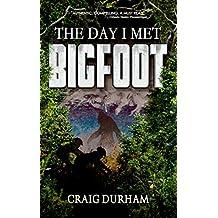 The Day I Met Bigfoot