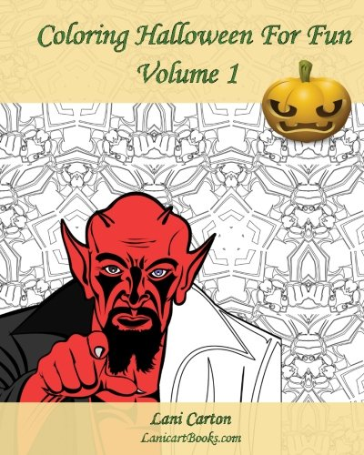 Coloring Halloween For Fun - Volume 1: 25 Coloring Pages To Celebrate Halloween ()