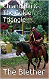 Chiang Mai to Chiang Rai & The Golden Triangle: 50 Tips for Tourists & Backpackers (Thai Travel Guide Book 6)
