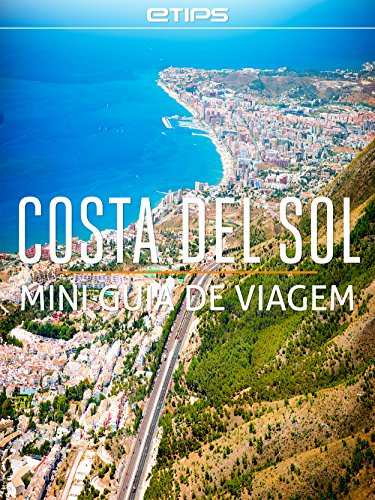 costa-del-sol-mini-guia-de-viagem-portuguese-edition