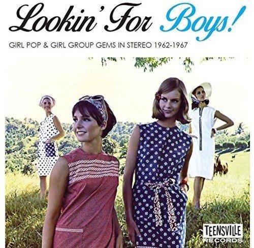 Lookin' For Boys! (Girl Pop & Girl Group Gems In Stereo 1962-1967)