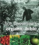 Bob Flowerdew's Organic Bible, Bob Flowerdew, 1856263843