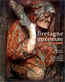 img - for Bretagne int  rieure. L'Argoat, terres d'histoire et de l  gendes book / textbook / text book