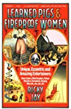 Learned Pigs and Fireproof Women, Ricky Jay, 0374525706