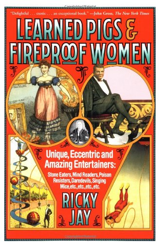 Pdf Arts Learned Pigs & Fireproof Women: Unique, Eccentric and Amazing Entertainers