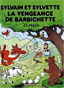 Sylvain et Sylvette, tome 40 : La vengeance de Barbichette par Pesch