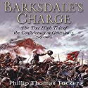 Barksdale's Charge: The True High Tide of the Confederacy at Gettysburg, July 2, 1863 Audiobook by Phillip Thomas Tucker Narrated by Grover Gardner